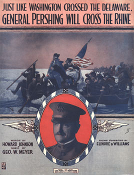 Just Like Washington Crossed the Delaware, General Pershing Will Cross the Rhine