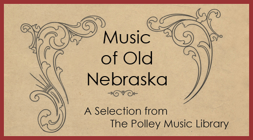 Music of Old Nebraska: A Selection from the Polley Music Library