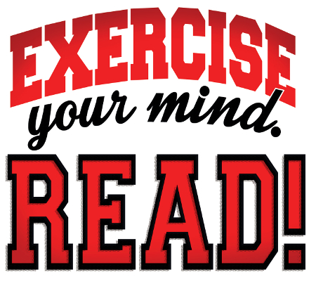 Exercise your mind: READ!