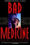 badmedicine