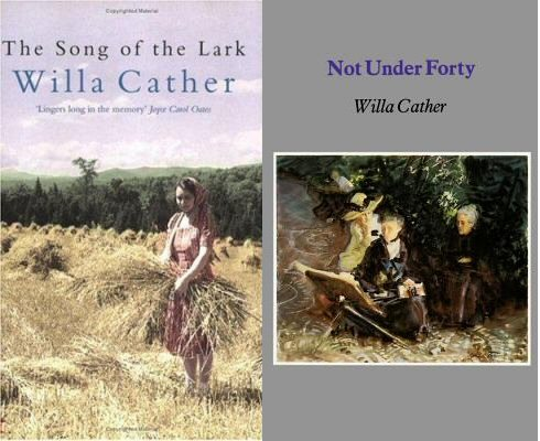 Book covers: The Song of the Lark and Not Under Forty