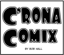 C'rona Comix by Bob Hall