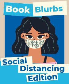 Book Blurbs: Social Distancing Edition