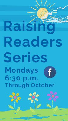 Raising Readers Series: Mondays 6:30 p.m. Through October